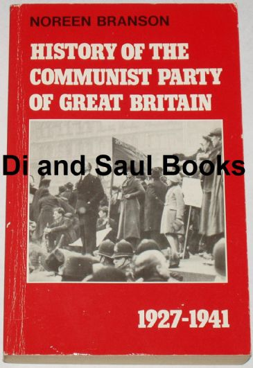 History of the Communist Party of Great Britain 1927-1941, by Noreen Branson